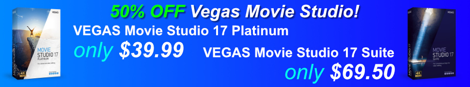 50% OFF VEGAS Movie Studio Platinum & Suite !!!