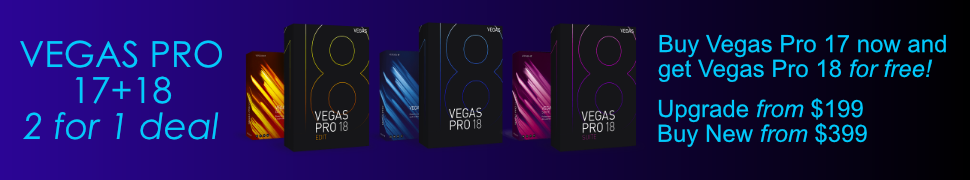 Vegas Pro 17+18 - 2 for 1 offer !