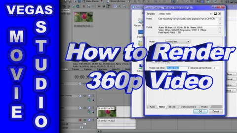 How to Render 360p Video using Sony Vegas Movie Studio HD Platinum 10