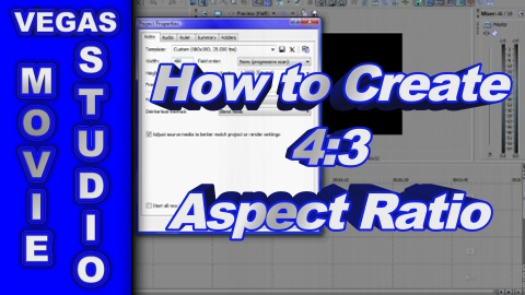 How to Create 4:3 Aspect Ratio Video using Sony Vegas Movie Studio HD Platinum