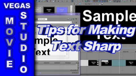 Tips for Making Text look Sharp using Sony Vegas Movie Studio