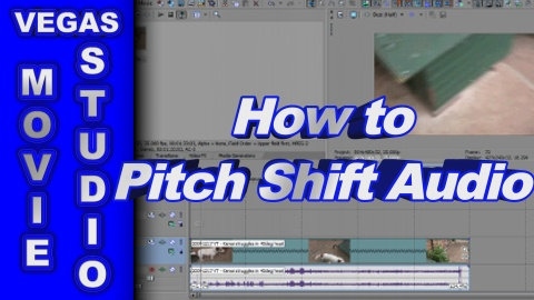 How to Pitch Shift Audio using Sony Vegas Movie Studio