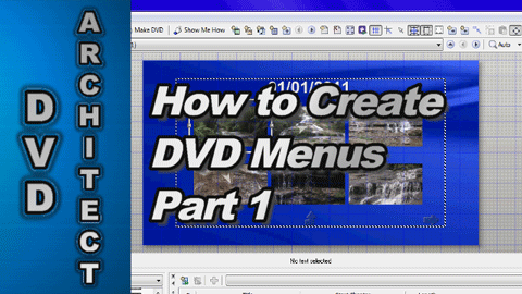 How to make a DVD with Menus using DVD Architect Studio (Part 1)