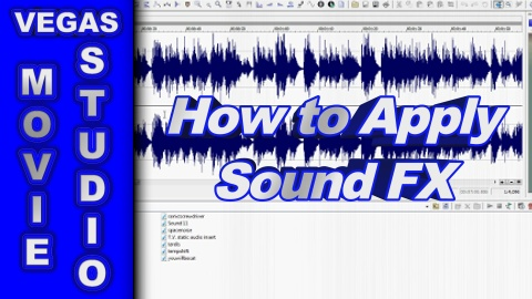 How to Apply Sound Effects using Sony Vegas Movie Studio & Sound Forge