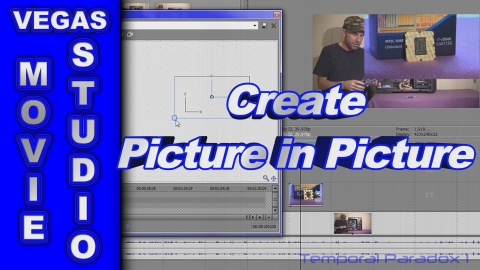 How to Create Picture in Picture Video FX using Sony Vegas Movie Studio