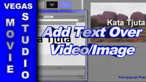 How to Place Text over an Image using Sony Vegas Movie Studio