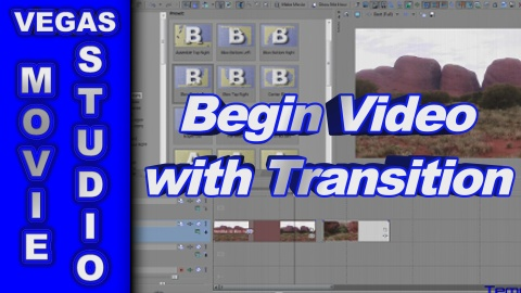 How to Begin a Video with a Transition using Sony Vegas Movie Studio