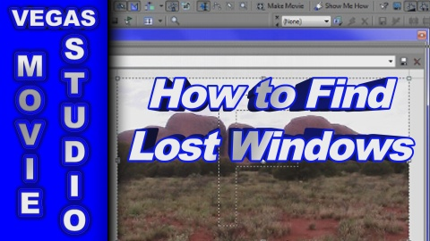 How to Find & Restore Missing Windows in Sony Vegas Movie Studio