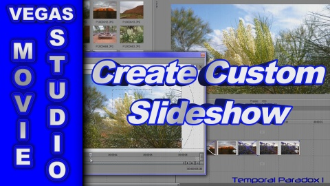 How to Create a Custom Slideshow using Sony Vegas Movie Studio