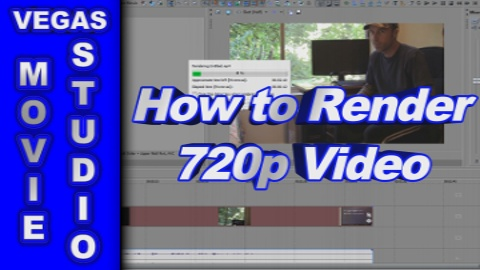 How to Render 720p (.mp4) Video using Sony Vegas Movie Studio HD Platinum 10