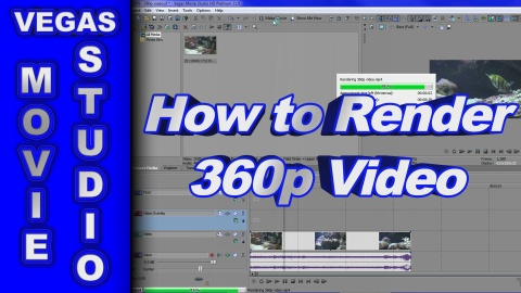 How to Render 360p Video using Sony Vegas Movie Studio HD Platinum 11