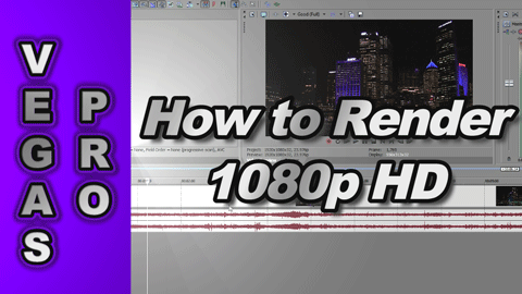 How to Render 720p & 1080p Video using Sony Vegas Pro 10