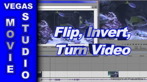 How to Flip, Invert and Turn Video using Sony Vegas Movie Studio