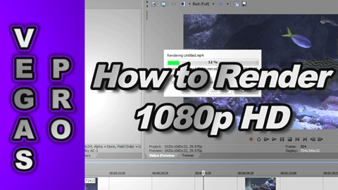 How to Render 720p & 1080p Video using Sony Vegas Pro 11