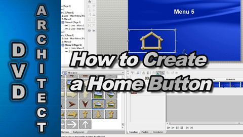 How to Create a Home Button using DVD Architect Studio