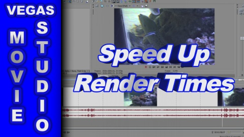 How to Speed Up Rendering Times using Sony Vegas & Movie Studio