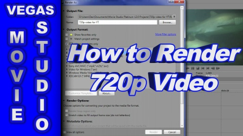 How to Render 720p Video using Sony Movie Studio Platinum 12