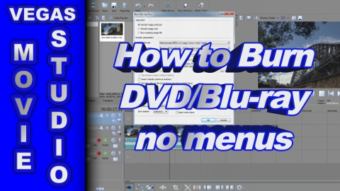 How to Burn a DVD or Blu-ray Disc using Sony Movie Studio Platinum