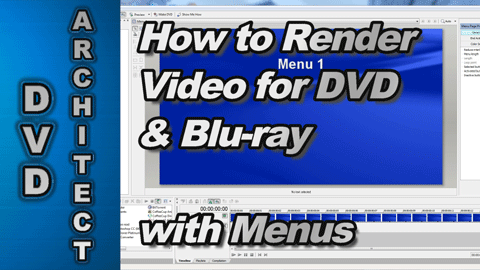 How to Render Video for DVD/Blu-ray with Menus using Sony Movie Studio Platinum