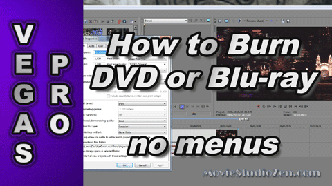 How to Burn a DVD or Blu-ray Disc using Sony Vegas Pro