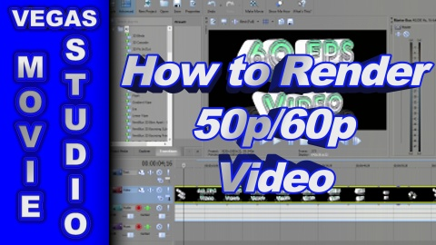 How to Render 50 fps & 60 fps Video using Sony Movie Studio Platinum 13