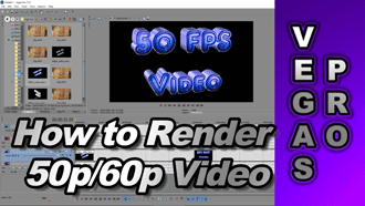 How to Render 50p or 60p Video using Sony Vegas Pro