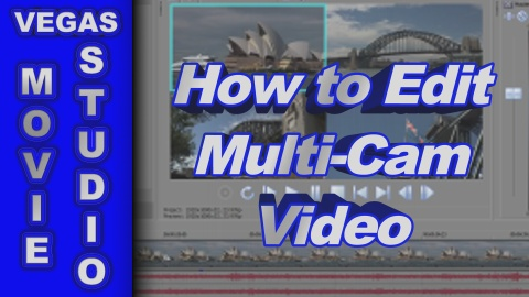 How to Edit Multi-Cam Video with Movie Studio Platinum 13 (or older)
