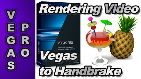 How to export video from Vegas Pro to Handbrake