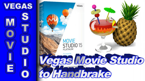 How to render HD video from Vegas Movie Studio Platinum to Handbrake